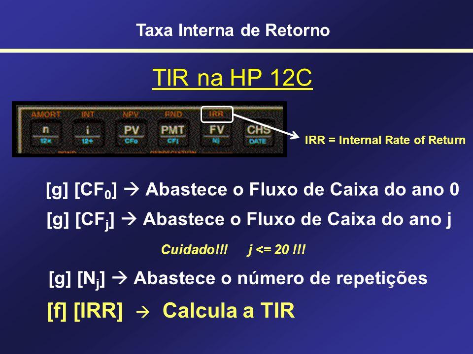 TIR na HP 12C [f] [IRR]  Calcula a TIR